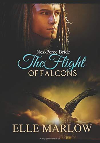 Download The Flight Of Falcons - Nez Perce Bride (Native Brides) 1980221162