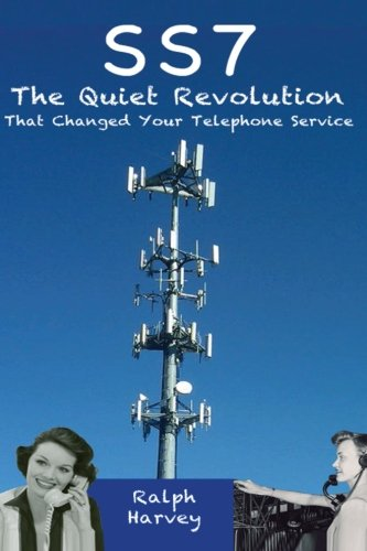 SS7 − The Quiet Revolution That Changed Your Telephone Service