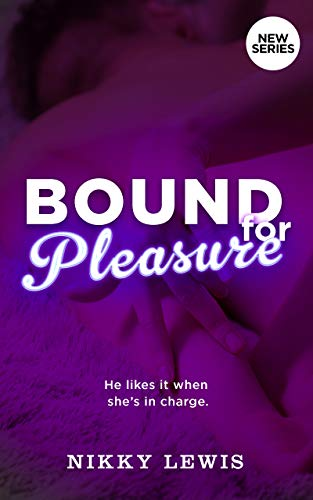 Bound For Pleasure: An Exploration into Submission and Rear Pleasures (A Couples Book 1)
