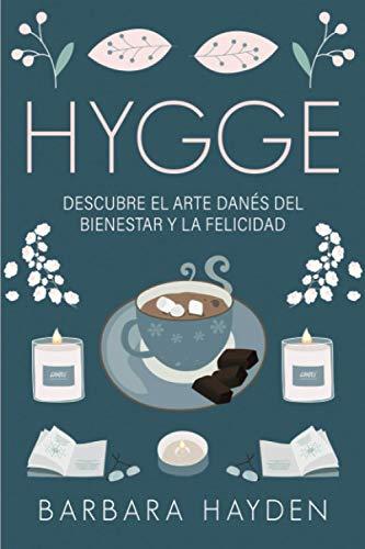 Hygge: Descubre el arte danés del bienestar y la felicidad