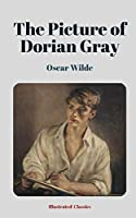 The Picture of Dorian Gray by Oscar Wilde (Illustrated Classics)