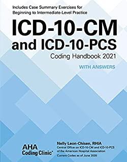 ICD-10-CM and ICD-10-PCS Coding Handbook, with Answers, 2021 Rev. Ed.