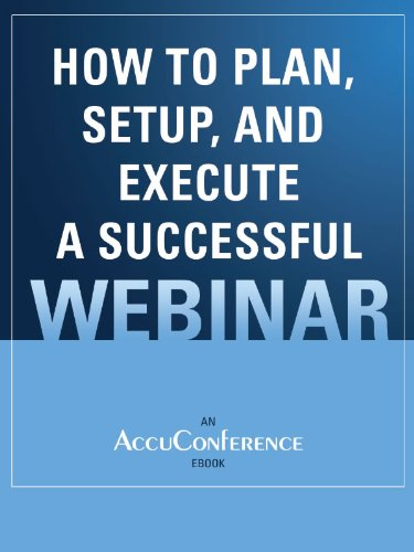 How to Plan, Setup, and Execute a Successful Webinar (English Edition) (Formato Kindle)