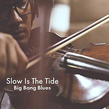 Slow is the Tide - Single
