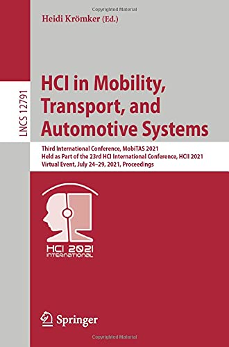 HCI in Mobility, Transport, and Automotive Systems: Third International Conference, MobiTAS 2021, Held as Part of the 23rd HCI International ... Applications, incl. Internet/Web, and HCI)