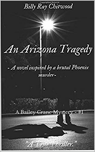Book: An Arizona Tragedy - A Bailey Crane Mystery (Bailey Crane Mystery Series Book 1) by Billy Ray Chitwood