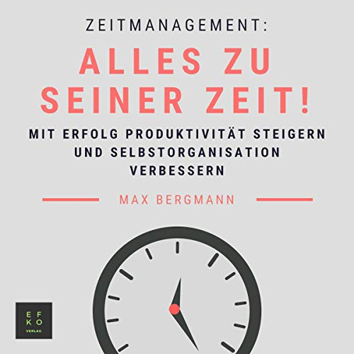Zeitmanagement [Time Management: Successfully Increase Productivity and Improve Self-Organization] audiobook cover art
