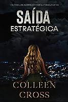 Saída Estratégica: Um thriller investigativo de Katerina Carter (Série de Aventuras de Suspense E Mistério Com A Investigadora Katerina Carter)