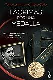 Lágrimas por una medalla: Un conmovedor testimonio sobre la lucha para alcanzar un sueño (Divulgación)