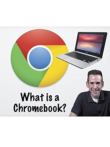 Chromebooks Explained in Simple Terms - Is a Chromebook for you? - Chromebooks 101