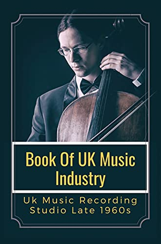 Book Of UK Music Industry: Uk Music Recording Studio Late 1960s: Music Project Ideas (English Edition)