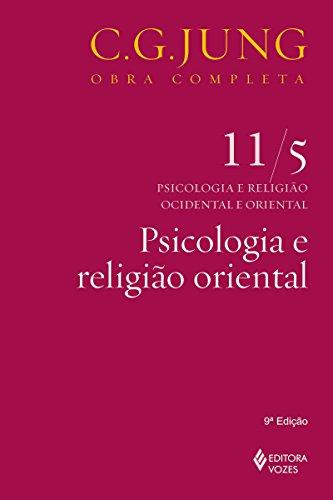 Psicologia e religião oriental (Obras completas de Carl Gustav Jung)