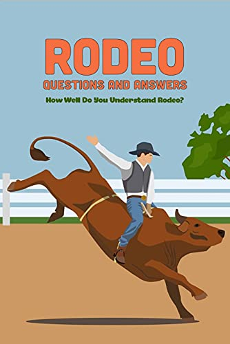Rodeo Questions and Answers: How Well Do You Understand Rodeo?: Rode Book (English Edition)