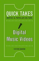 Digital Music Videos (Quick Takes: Movies and Popular Culture)