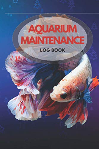 Aquarium Maintenance Log Book: Cool Home Fish Tank maintenance notebook for water tests, water changes, treatments given, etc