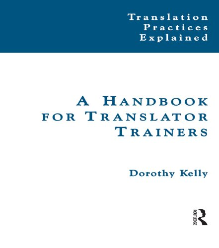 A Handbook for Translator Trainers (Translation Practices Explained)