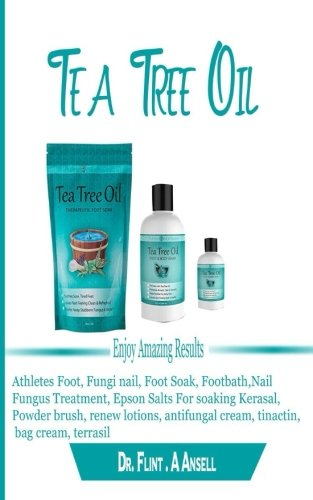 Tea Tree Oil: Enjoy Amazing Results For thletes Foot, Fungi nail, Foot Soak, Footbath,Nail...
