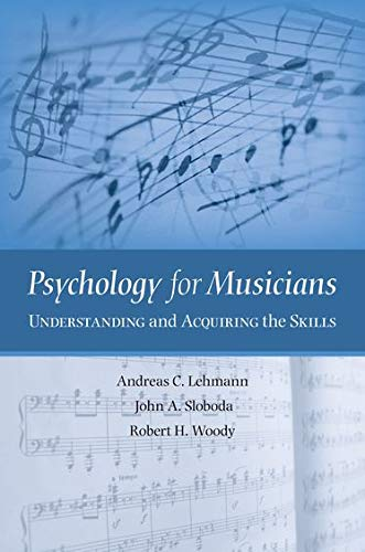Psychology for Musicians: Understanding and Acquiring the...