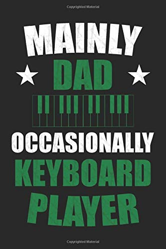 Mainly Dad And Keyboard: Dot Grid Journal or Notebook (6x9 inches) with 120 Pages