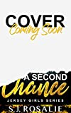 A Second Chance: Second Chance, Brother's Best Friend Romance (Jersey Girls Series, Book Two) (Engli...