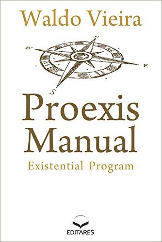 Proexis Manual: Existential Program (English Edition)