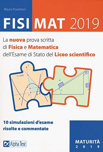 FisiMat 2019. La nuova prova scritta di fisica e matematica dell Esame di Stato del liceo scientifico