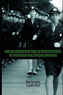 Uso do Marketing para o recrutamento de mulheres nas Forças Armadas