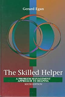 Skilled Helper: A Problem-Management Approach to Helping