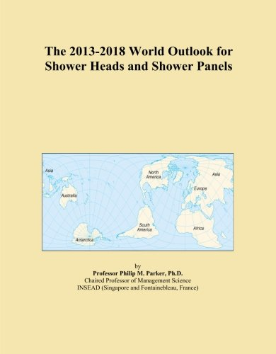 The 2013-2018 World Outlook for Shower Heads and Shower Panels