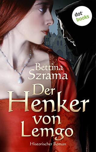 Der Henker von Lemgo: Historischer Roman (Historischer Kriminalroman)