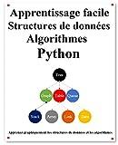 Apprentissage facile Structures de données et algorithmes Python: Apprenez les structures de données et les algorithmes de manière graphique et simple Python