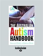 The Australian Autism Handbook: The Essential Resource Guide for Autism Spectrum Disorder