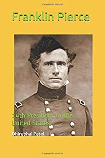 Franklin Pierce: 14th President of the United States.