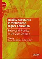 Quality Assurance in Vietnamese Higher Education: Policy and Practice in the 21st Century