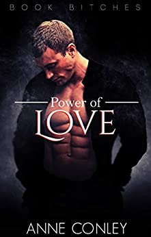 Power of Love (Book B!tches 1) by [Anne Conley]