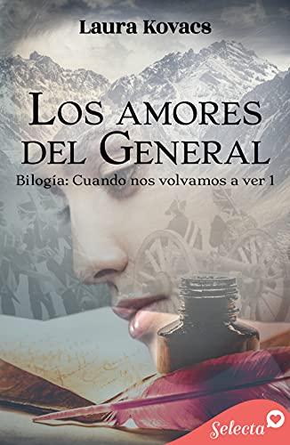 Los amores del general (Cuando te vuelva a ver 1) de Laura Kovacs