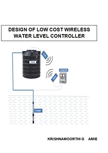 DESIGN OF LOW COST WIRELESS WATER LEVEL CONTROLLER (English Edition)
