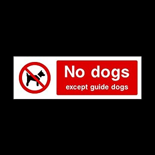 2x No dogs except guide dogs Sign 300mm x 100mm - Plastic Sign (PG26)