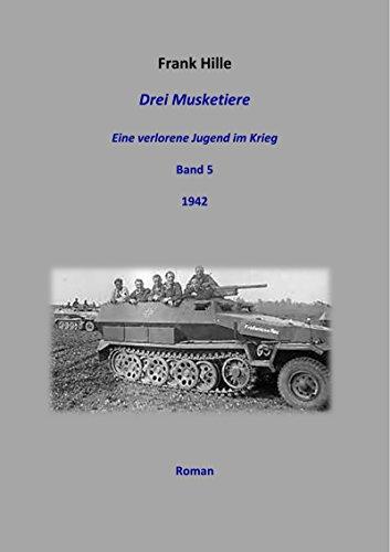 Drei Musketiere -Eine verlorene Jugend im Krieg, Band 5