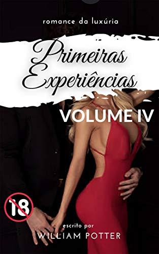 romance da luxúria: primeiras experiências: VOLUME 4 (romance da luxúria: primeiras experiências (collection)) (Portuguese Edition)