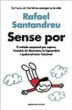 Sense por: El mètode comprovat per superar l'ansietat, les obsessions, la hipocondria i qualsevol temor irracional (Catalan Edition)