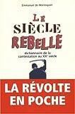 Le siècle rebelle - Dictionnaire de la contestation au XXe siècle