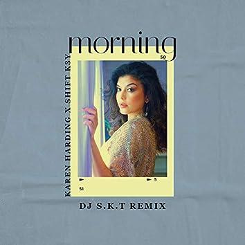 Morning (DJ S.K.T Remix)