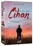 Cihan - Bir Türk Masali: Aşk Görünmez Bir Düşmanmış Boşa Savaştığım