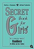 Secret Book for Girls: Das einzig wahre Handbuch für Mütter und ihre Töchter: 22178