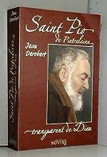 Padre Pio, transparent de Dieu. - Portrait spirituel de Padre Pio au travers de ses lettres de Jean Derobert