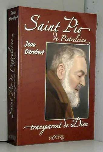 Padre Pio, transparent de Dieu.