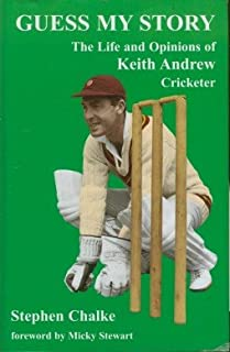 Guess My Story : The Life and Opinions of Keith Andrew, Cricketer