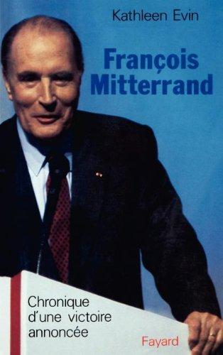 François Mitterrand: Chronique d'une victoire annoncée
