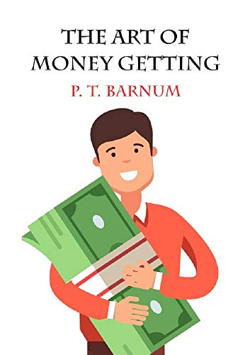 The Art of Money Getting (English Edition)